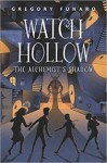 The Alchemist's Shadow (Watch Hollow #2)