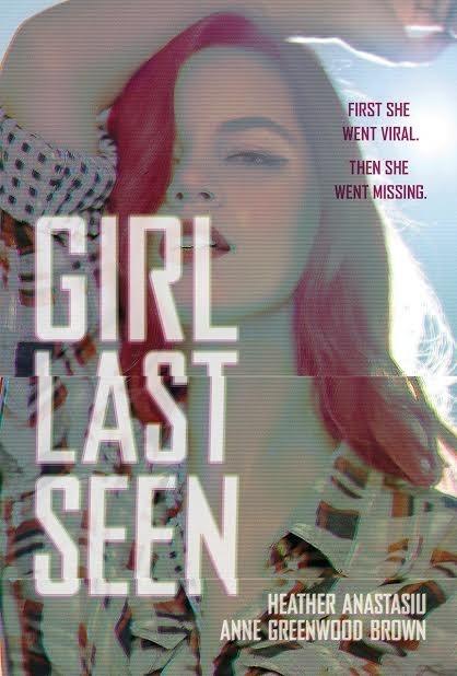 Spotlight on Girl Last Seen by Heather Anastasiu and Anne Greenwood Brown, Plus Giveaway!
