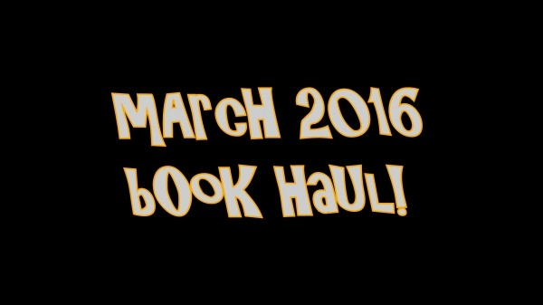 March 2016 Book Haul