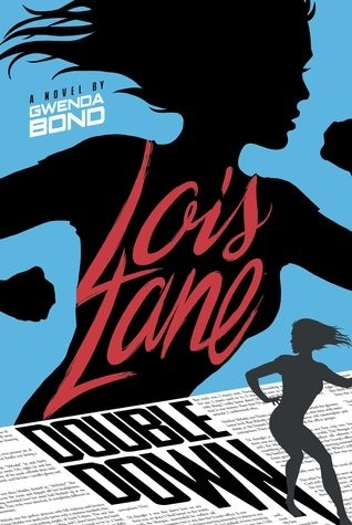 Giveaway: Lois Lane - Double Down by Gwenda Bond (US Only)