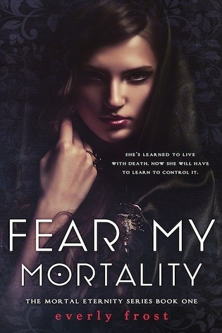 Giveaway: Fear My Mortality by Everly Frost (International)