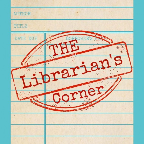 The Librarian's Corner--March 21, 2016