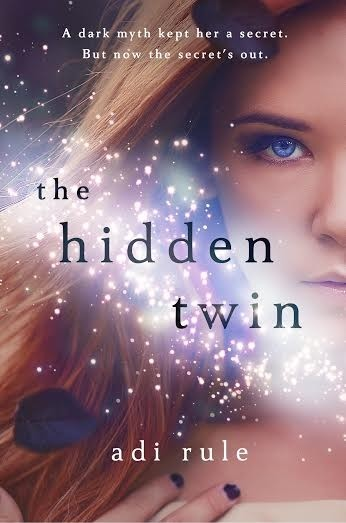 Spotlight: The Hidden Twin by Adi Rule, Plus Giveaway!