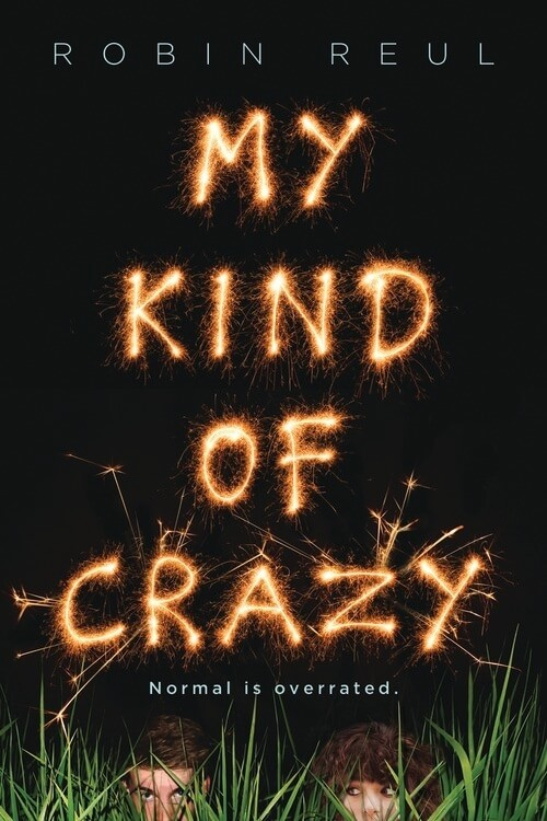 Spotlight & Giveaway: My Kind of Crazy by Robin Reul (US & Canada Only)
