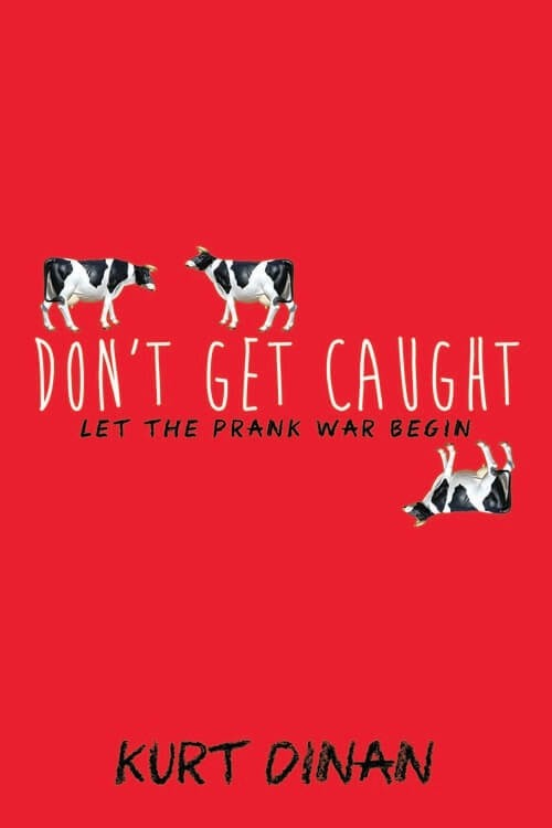 Spotlight & Giveaway: Don't Get Caught by Kurt Dinan (US & Canada Only)