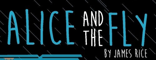 Sneak Peek: Alice and the Fly by James Rice + Giveaway (US Only)