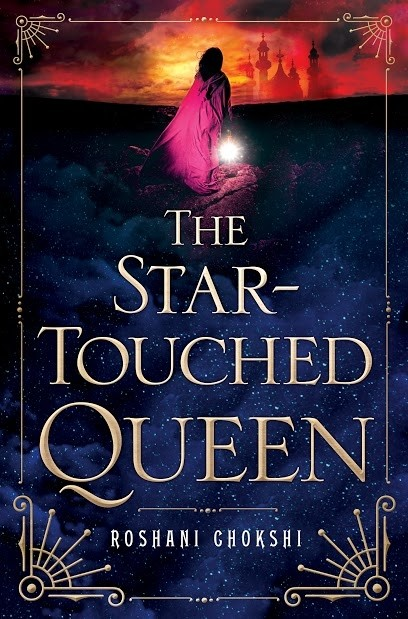 Blog Tour: The Star-Touched Queen by Roshani Chokshi