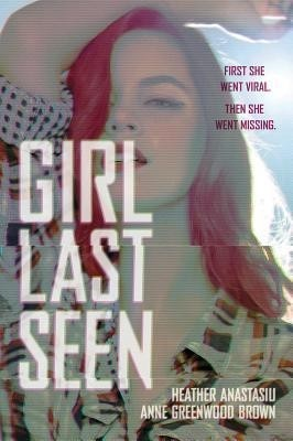 Featured Review: Girl Last Seen by Anne Greenwood Brown & Heather Anastasiu
