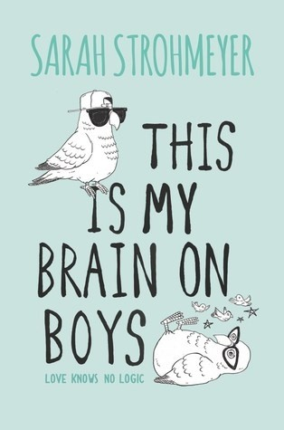 Featured Review: This Is My Brain On Boys by Sarah Strohmeyer