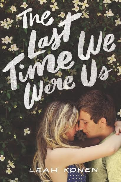 Spotlight on The Last Time We Were Us by Leah Konen, Plus Giveaway!