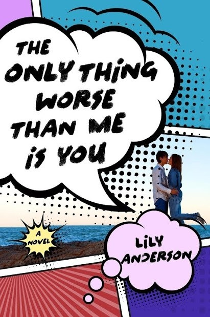 Sneak Peek: The Only Thing Worse Than Me Is You by Lily Anderson