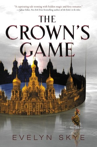 Featured Review: The Crown's Game by Evelyn Skye