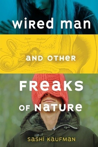 Interview with Sashi Kaufman, The Wired Man and Other Freaks of Nature, Plus Giveaway!