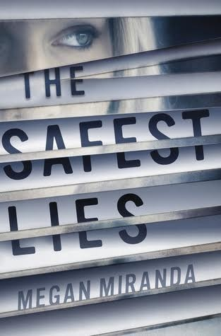 First Chapter Reveal: The Safest Lies by Megan Miranda