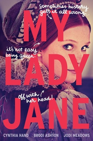 Author Chat with The Lady Janies (Brodi Ashton, Cynthia Hand, & Jodi Meadows), My Lady Jane, plus Giveaway!