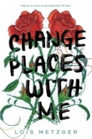 Featured Review: Change Places With Me by Lois Metzler