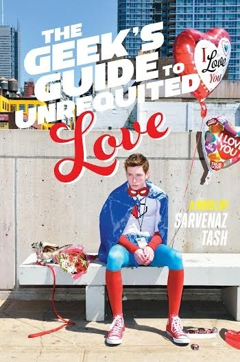 Featured Review: The Geek's Guide to Unrequited Love by Sarvenaz Tash