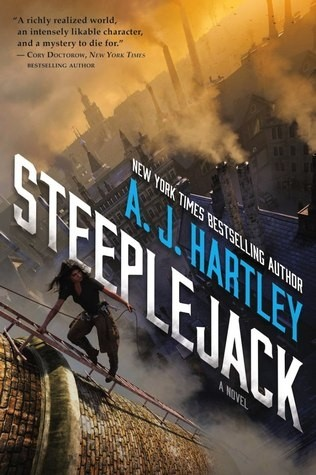 Featured Review: Steeplejack by A.J. Hartley