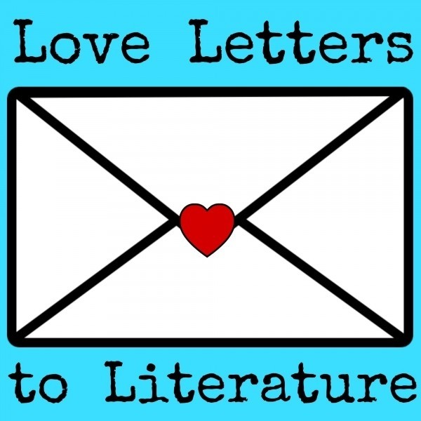 Love Letters to Literature #6