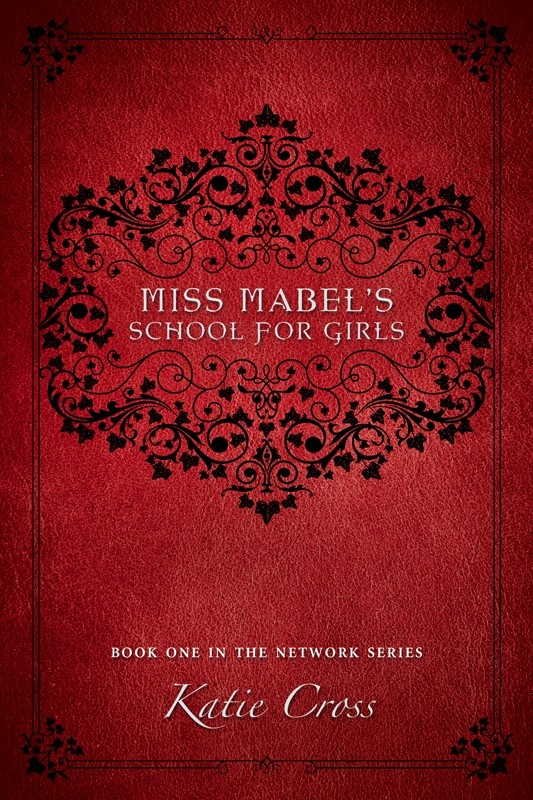 Featured Review: Miss Mabel's School For Girls by Katie Cross
