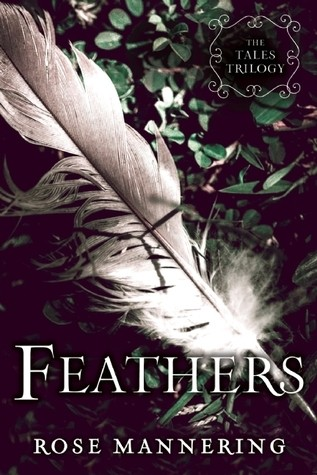 Spotlight on Feathers (The Tales Trilogy #2) by Rose Mannering, Plus Interview & Giveaway!