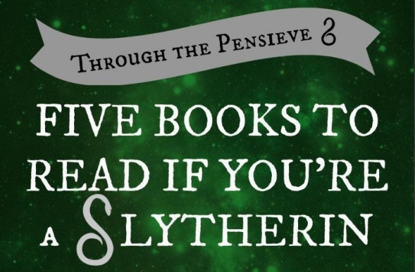 Through the Pensieve: YABC & the Month of Harry Potter ~ 5 Books To Read If You're Slytherin!!