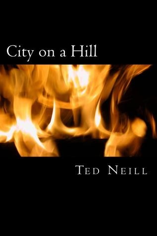 Giveaway: City on a Hill by Ted Neill