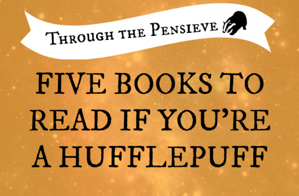 Through the Pensieve: Five Books to Read If You're a Hufflepuff