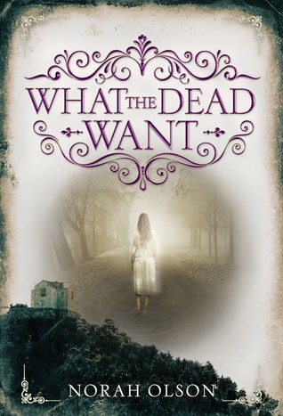 Featured Review: What The Dead Want (Norah Olson)