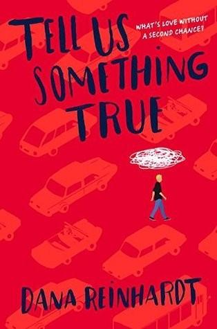 Giveaway ~ Tell Us Something True (Dana Reinhardt)