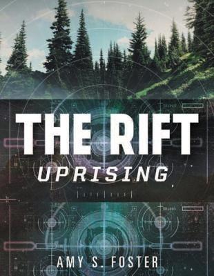 Sneak Peek: The Rift: Uprising (Amy Foster), Excerpt, Plus Giveaway