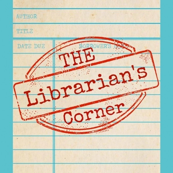 The Librarian's Corner--August 15, 2016
