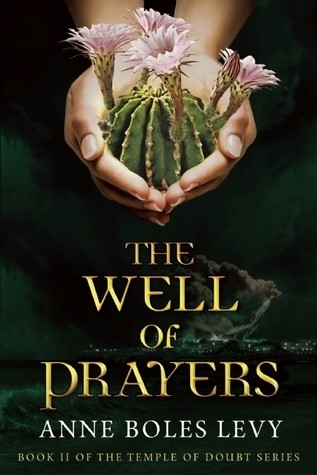 Author Chat with Anne Boles Levy (The Well of Prayers), Plus Giveaway!