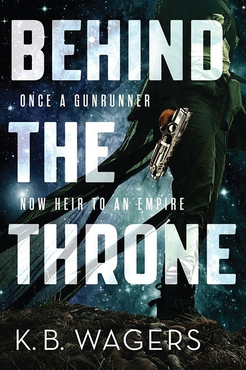 Featured Review: Behind the Throne by K.B. Wagers