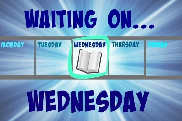 Waiting On Wednesday ~ August 31, 2016