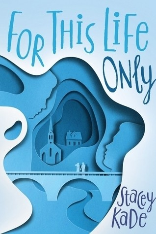 Featured Review: For This Life Only (Stacey Kade)