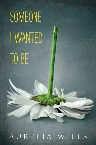 Featured Review: Someone I Wanted To Be (Aurelia Wills)