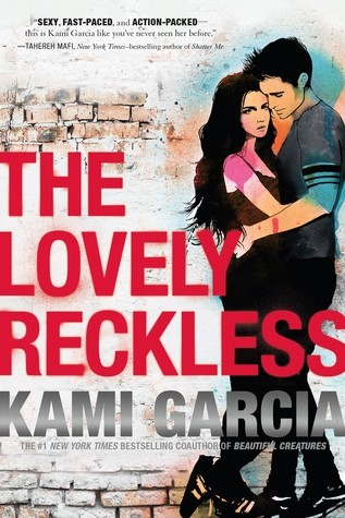 Spotlight on The Lovely Reckless (Kami Garcia) and First Chapter Reveal!!