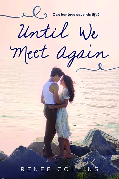 Spotlight on Until We Meet Again (Renee Collins), First Chapter Reveal & Giveaway