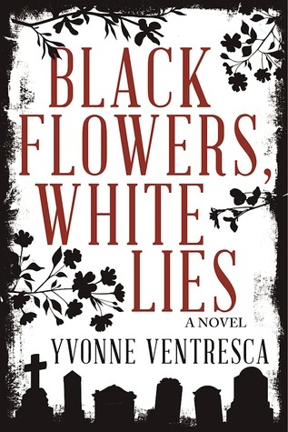 Author Chat with Yvonne Ventresca (Black Flowers, White Lies) + Giveaway!