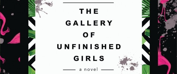 It's Live!! Cover Reveal: The Gallery Of Unfinished Girls (Lauren Karcz) + Giveaway (US/Canada)