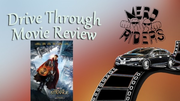 DOCTOR STRANGE - Drive Through Movie Review