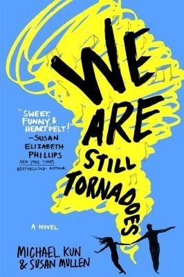 Featured Review: We Are Still Tornadoes by Michael Kun & Susan Mullen