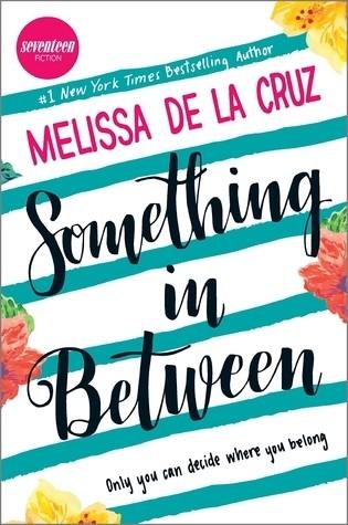 Featured Review: Something In Between (Melissa De La Cruz)