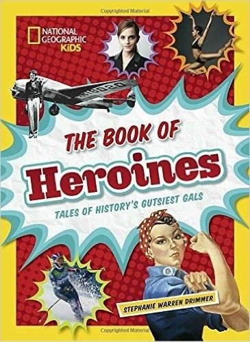 Giveaway: HEROES and HEROINES from National Geographic Kids Books (US Only)