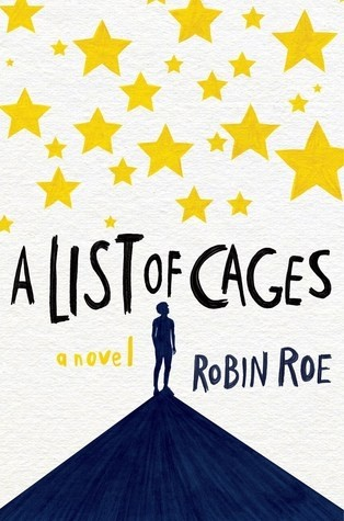 Spotlight on A List of Cages by Robin Roe, Plus Review & Giveaway