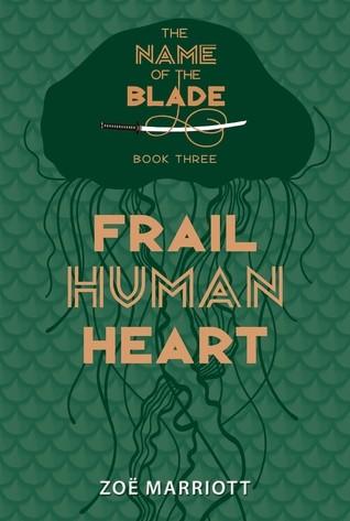 Featured Review: My Frail Human Heart (Zoë Marriott)