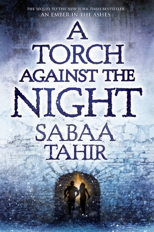 Featured Review: A Torch Against The Night (Sabaa Tahir)