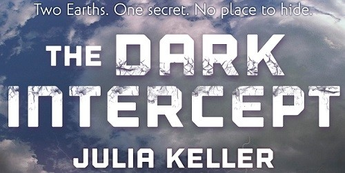 It's Live!! Cover Reveal: The Dark Intercept by Julia Keller + Giveaway (US/Canada)