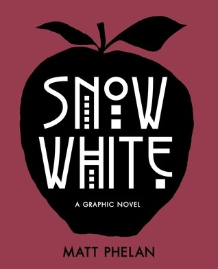 Featured Review: Snow White: A Graphic Novel (Matt Phelan)